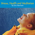 Stress, Health & Meditation